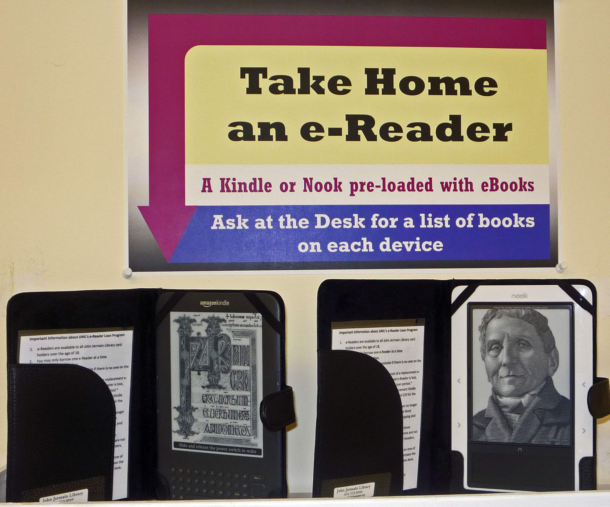 Take Home an e-Reader. A Kindle or a Nook loaded with books. Ask at the circulation desk for a list of installed books.