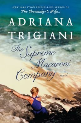 Book jacket for The Supreme Macaroni Company by Adriana Trigiani