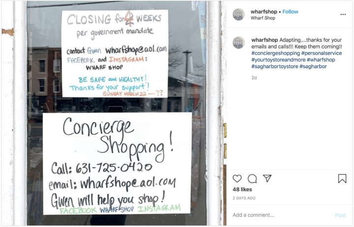 """Caption: Adapting....thanks for your emails and calls!!! Keep them coming!! #conciergeshopping #personalservice #yourtoystoreandmore #wharfshop #sagharbortoystore #sagharbor Image shows two handwritten signs on the door of The Wharf Shop. The top sign says: """"Closing for 4 weeks per government mandate. Contact Gwenwharfshop@aol.com. Facebook and Instagram: WharfShop. Be safe and healthy! Thanks for your support! Sunday March 22-??"""" Second handwritten sign says: """"Concierge Shopping! Call: 631-725-0420. Email: wharfshop@aol.com. Gwen will help you shop!"""""""