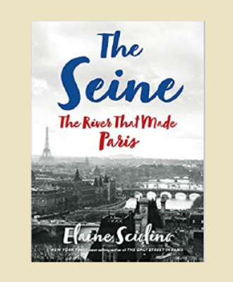 book cover of The Seine The River That Made Paris